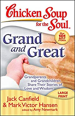 Grand and Great: Grandparents and Grandchildren Share Their Stories of Love and Wisdom 9781935096092