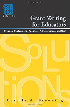 Grant Writing for Educators: Practical Strategies for Teachers, Administrators, and Staff