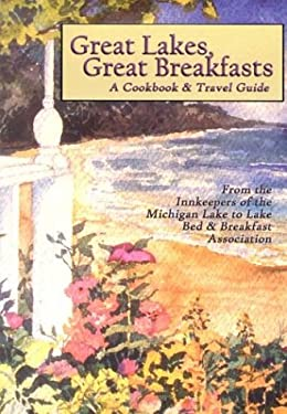 Great Lakes, Great Breakfasts: A Cookbook & Travel Guide