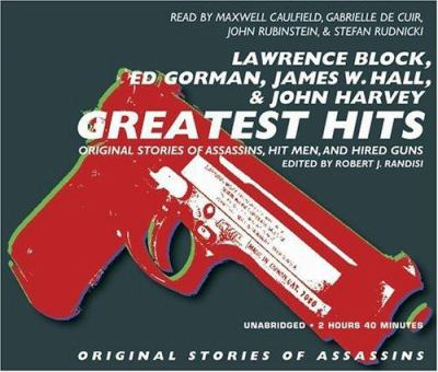 Greatest Hits: Original Stories of Assassins, Hit Men, and Hired Guns 9781933299792