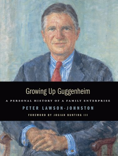 Growing Up Guggenheim: A Personal History of a Family Enterprise 9781933859194