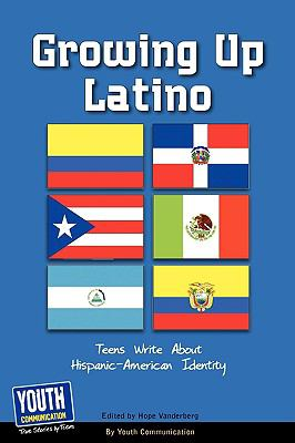 Growing Up Latino: Teens Write about Hispanic-American Identity 9781933939834