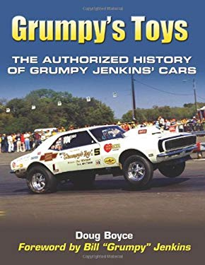 Grumpy's Toys: The Authorized History of Grumpy Jenkins' Cars 9781934709276