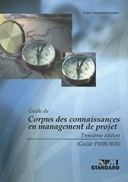 Guide Du Corpus Des Connaissances En Management de Projet 9781930699700