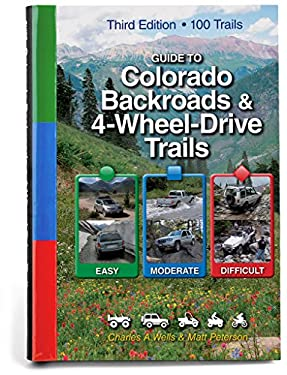 Guide to Colorado Backroads & 4-Wheel-Drive Trails, 3rd Edition 9781934838044