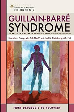 Guillain-Barre Syndrome: From Diagnosis to Recovery 9781932603569