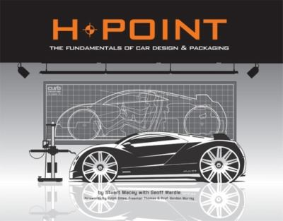 H-Point: The Fundamentals of Car Design & Packaging 9781933492377