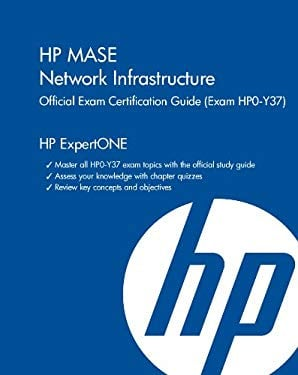 HP MASE Network Infrastructure Official Exam Certification Guide: (Exam HPO-Y37) 9781937826147