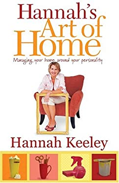 Hannah's Art of Home: Managing Your Home Around Your Personality 9781931868822