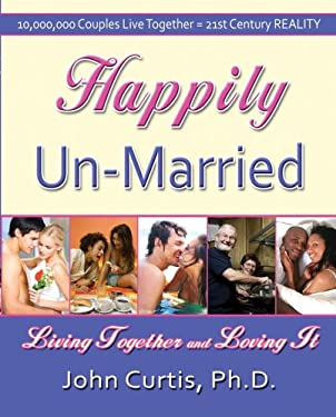 Happily Un-Married: Living Together and Loving It 9781934759097