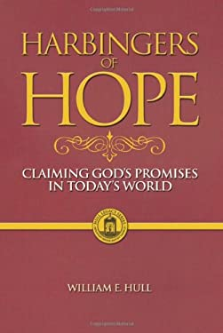 Harbingers of Hope: Claiming God's Promises in Today's World 9781931985161