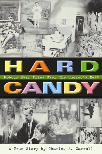 Hard Candy: Nobody Ever Flies Over the Cuckoo's Nest 9781932783346