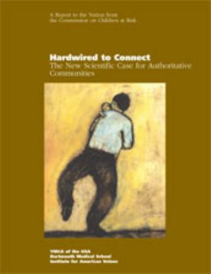 Hardwired to Connect: The New Scientific Case for Authoritative Communities 9781931764049