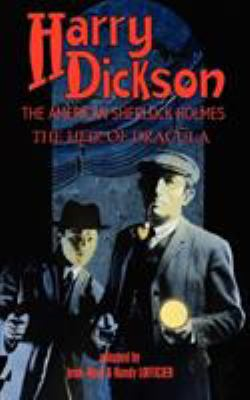 Harry Dickson, the American Sherlock Holmes: The Heir of Dracula 9781934543900