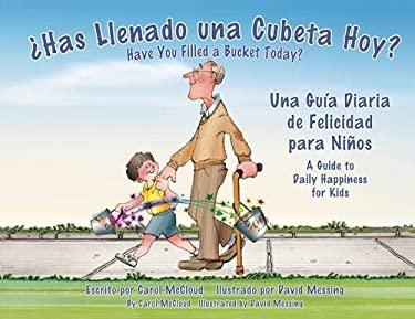Has Llenado una Cubeta Hoy?: Una Guia Diaria de Felicidades Para Nios 9781933916910