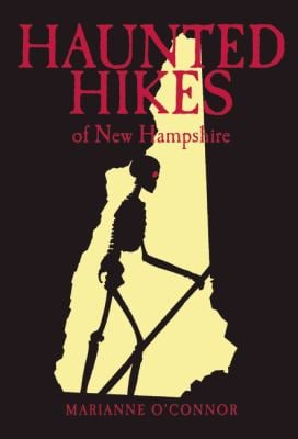 Haunted Hikes of New Hampshire 9781933002590
