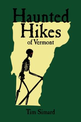 Haunted Hikes of Vermont 9781935557005