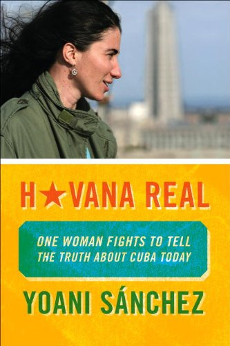 Havana Real: One Woman Fights to Tell the Truth about Cuba Today 9781935554257