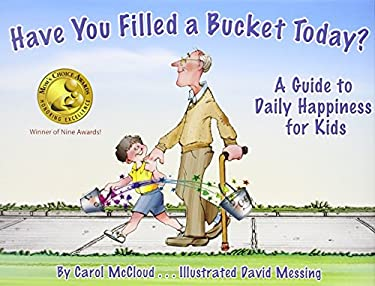 Have You Filled a Bucket Today?: A Guide to Daily Happiness for Kids 9781933916163