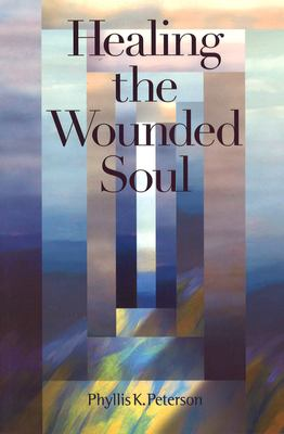 Healing the Wounded Soul 9781931847254
