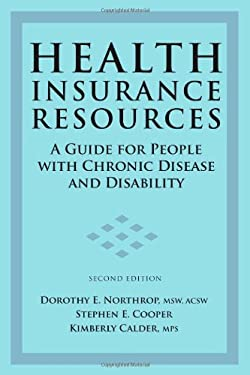 Health Insurance Resources: A Guide for People with Chronic Disease and Disability 9781932603347