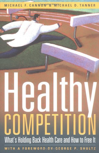 Healthy Competition: What's Holding Back Health Care and How to Free It 9781930865815