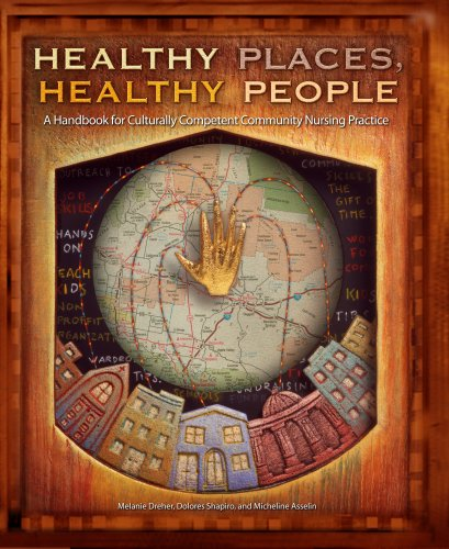 Healthy Places, Healthy People: A Handbook for Culturally Competent Community Nursing Practice 9781930538177