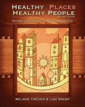 Healthy Places, Healthy People: A Handbook for Culturally Informed Community Nursing Practice 9781935476627