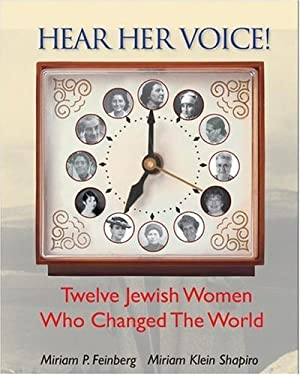 Hear Her Voice!: Twelve Jewish Women Who Changed the World 9781932687781