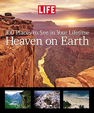 Heaven on Earth: 100 Places to See in Your Lifetime 9781933405056