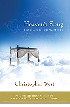Heaven's Song: Sexual Love as It Was Meant to Be 9781934217467