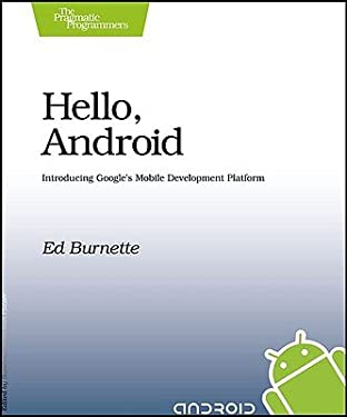 Hello, Android: Introducing Google's Mobile Development Platform 9781934356173