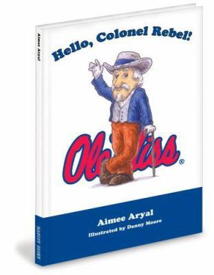 Hello Colonel Rebel! 9781932888287