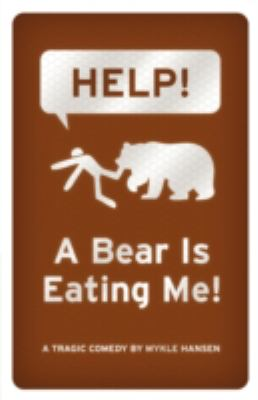 Help! a Bear Is Eating Me! 9781933929699