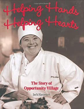 Helping Hands, Helping Hearts: The Story of Opportunity Village 9781932173635