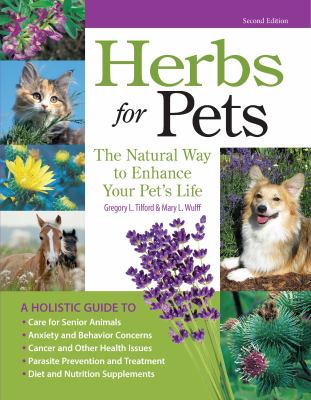 Herbs for Pets: The Natural Way to Enhance Your Pet's Life 9781933958781