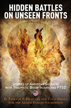 Hidden Battles on Unseen Fronts: Stories of American Soldiers with Traumatic Brain Injury and PTSD 9781935149408