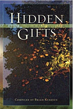 Hidden Gifts: Finding Blessings in the Struggles of Life 9781931847483
