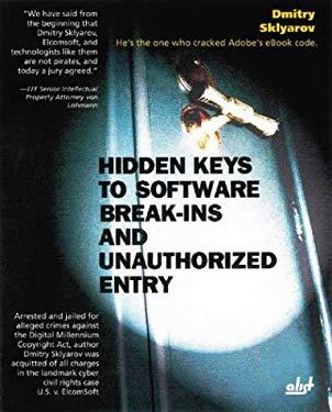Hidden Keys to Software Break-ins and Unauthorized Entry Dmitry Sklyarov