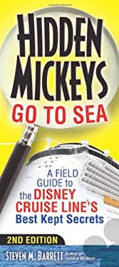 Hidden Mickeys Go to Sea: A Field Guide to the Disney Cruise Line S Best Kept Secrets 9781937011222