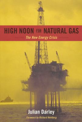 High Noon for Natural Gas: New Energy Crisis 9781931498531