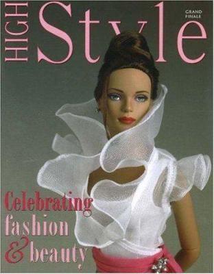 High Style, Grand Finale: Celebrating Fashion and Beauty 9781932485349