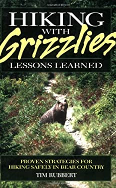 Hiking with Grizzlies: Lessons Learned 9781931832694