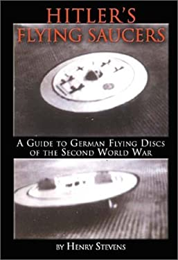 Hitler's Flying Saucers: A Guide to German Flying Discs of the Second World War 9781931882132