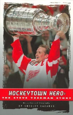 Hockeytown Hero: The Steve Yzerman Story 9781933916682