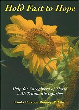 Hold Fast to Hope: Help for Caregivers of Those with Traumatic Injuries 9781933066035
