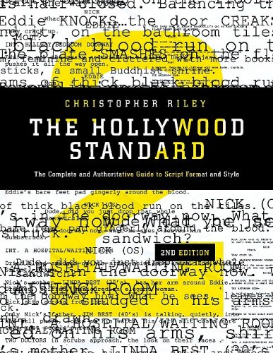 Hollywood Standard: The Complete and Authoritative Guide to Script Format and Style 9781932907636