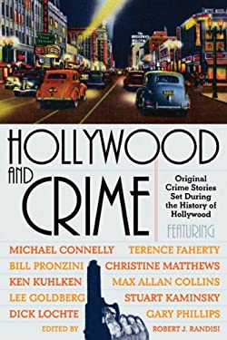 Hollywood and Crime: Original Crime Stories Set During the History of Hollywood 9781933648286
