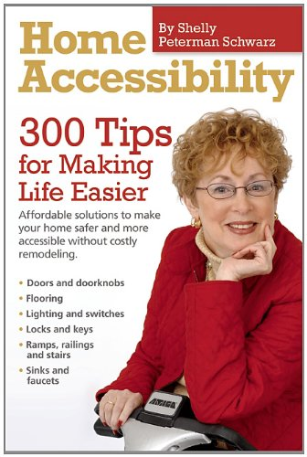 Home Accessibility: 300 Tips for Making Life Easier 9781936303229
