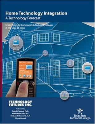 Home Technology Integration: A Technology Forecast 9781934302026